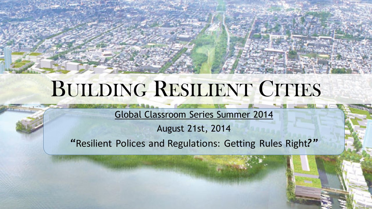 Resilient Cities 11: Resilient Polices and Regulations: Getting Rules Right