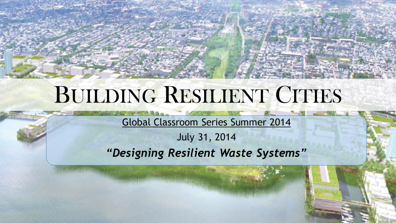 building resilient cities week 08 designing resilient waste systems - title slide